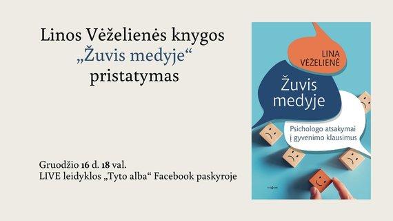 """Leidyklos vizualas/Kvietimas – į L.Veželienės knygos """"Žuvis medyje"""" pristatymą"""