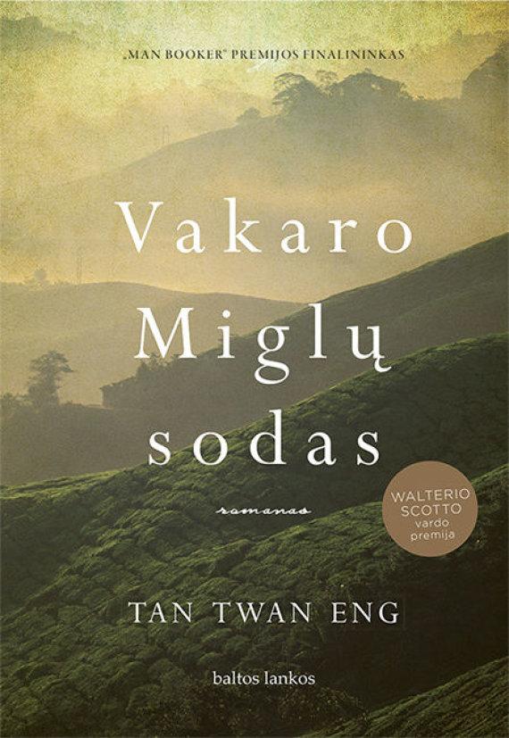 "Knygos viršelis/Tan Twan Eng knyga ""Vakaro Miglų sodas"""