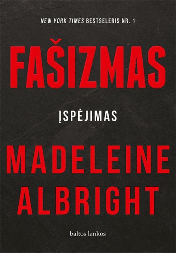 """Knygos viršelis/Madeleine Albright """"Fašizmas. Įspėjimas"""""""