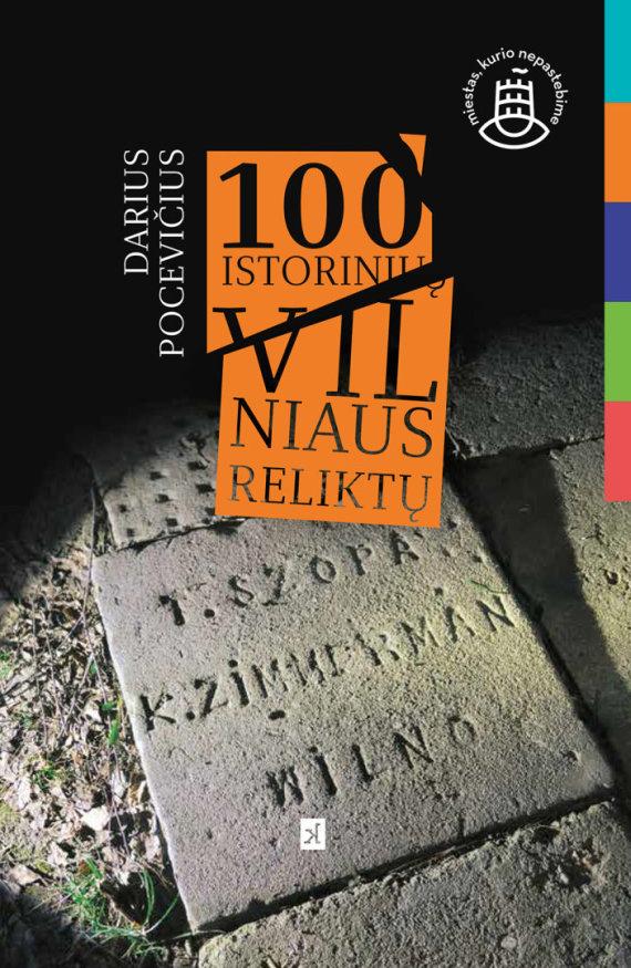 """Leidyklos nuotr./Darius Pocevičius """"100 istorinių Vilniaus reliktų"""""""