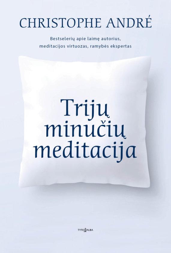 """Knygos viršelis/Knyga """"Trijų minučių meditacija"""""""