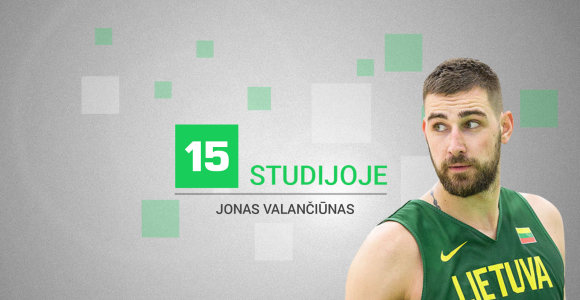 15min studijoje lankysis krepšininkas Jonas Valančiūnas