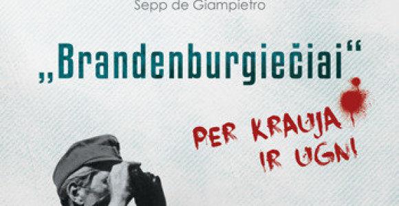 """Knygoje """"Brandenburgiečiai"""" – specialiosios paskirties padalinio kovotojo prisiminimai"""