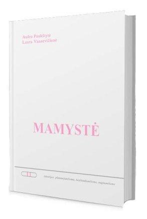 """Knygos viršelis/Knyga """"Mamystė: istorijos planuojančioms, besilaukiančioms, auginančioms"""""""
