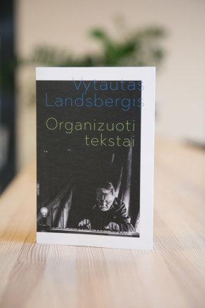 """Vytauto Landsbergio """"Organizuoti tekstai"""""""