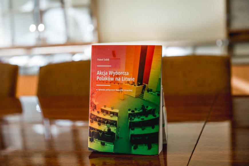 Joanna Bożerodska/zw.lt nuotr./Pawelo Sobiko knyga apie Lietuvos lenkų rinkimų akciją
