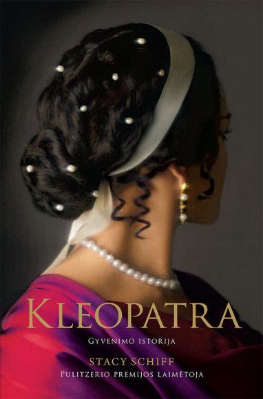 """Knygos """"Kleopatra. Gyvenimo istorija"""" viršelis"""