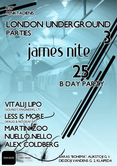 LONDON UNDERGROUND PARTIES 3 - James Nite B-DAY PARTY