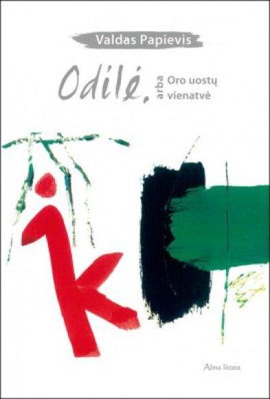 """Knygos viršelis/Knyga  """"Odilė, arba Oro uostų vienatvė"""""""