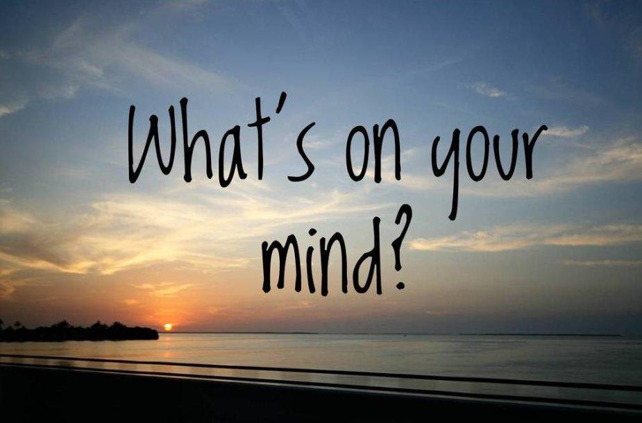 Kas vyksta jūsų galvose?