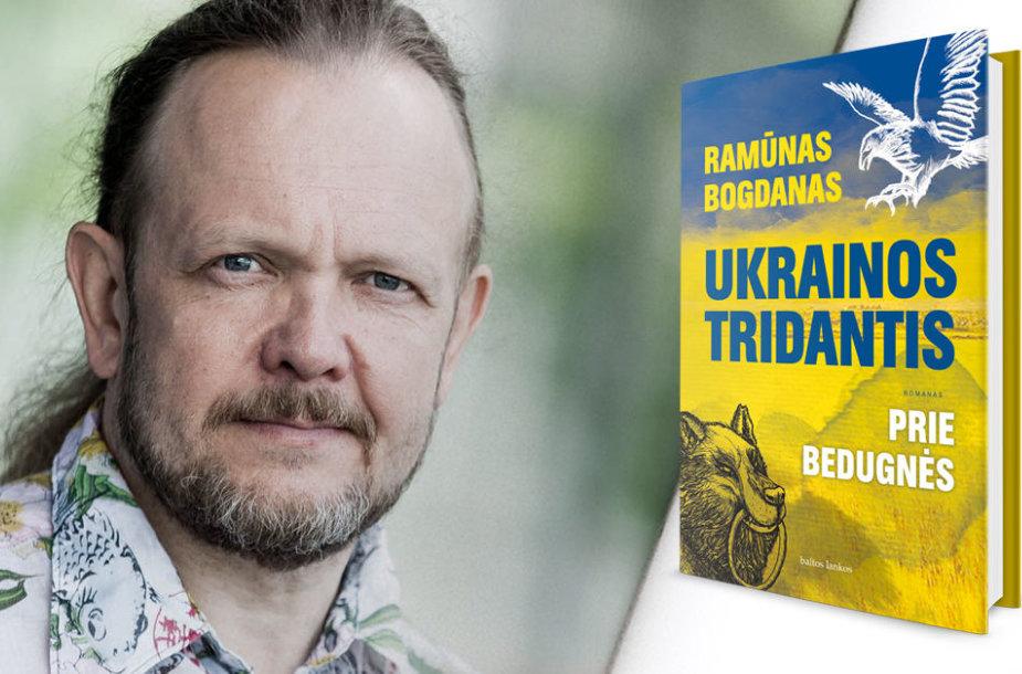"""Ramūnas Bogdanas """"Ukrainos tridantis. Prie bedugnės"""""""