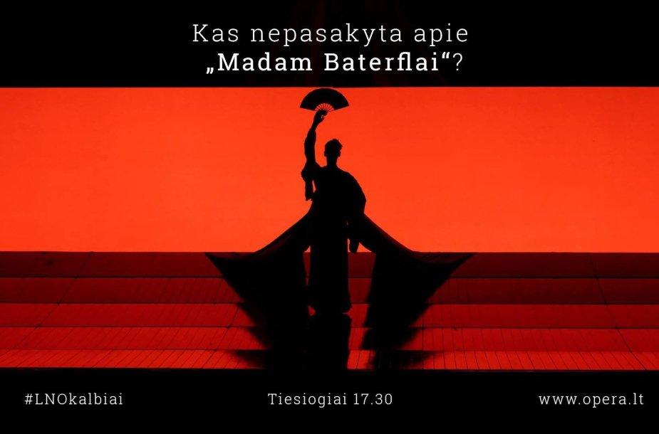 """Pokalbis apie LNOBT operą """"Madam Baterflai"""""""
