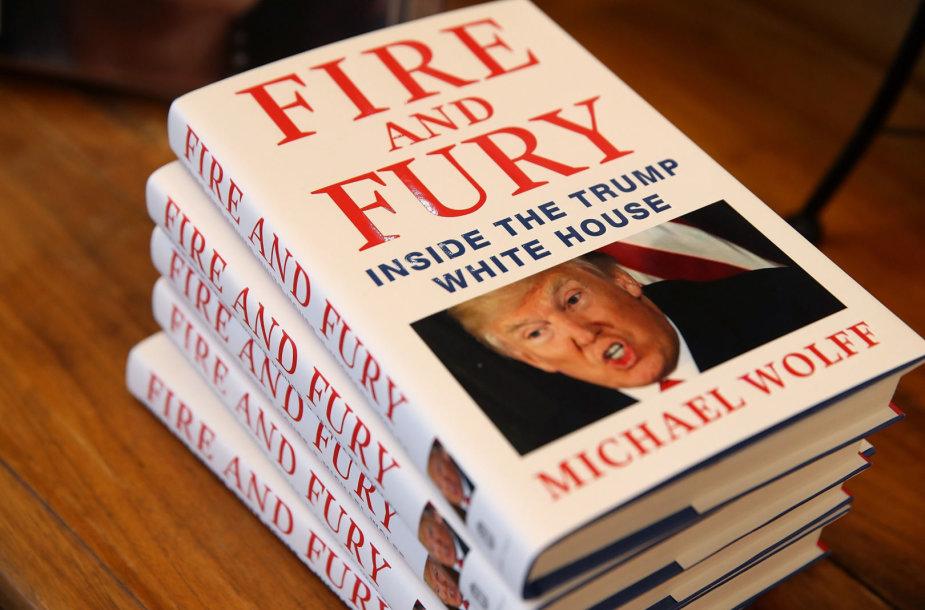 """Michaelo Wolffo knyga """"Ugnis ir įniršis: Trumpo Baltųjų rūmų viduje"""""""