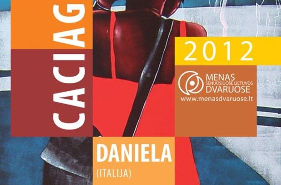 Italų menininkės Danielos Caciagli tapybos paroda