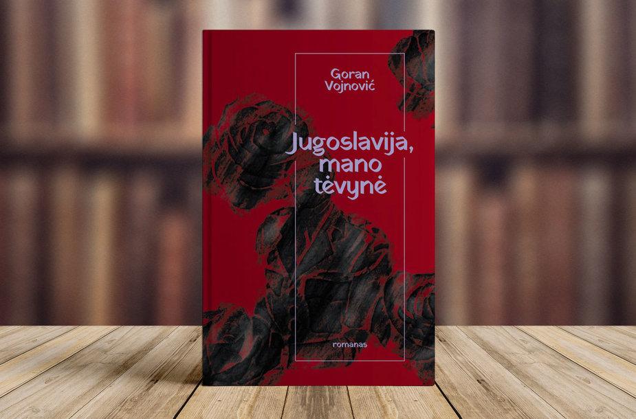 """Goran Vojnović """"Jugoslavija, mano tėvynė"""""""