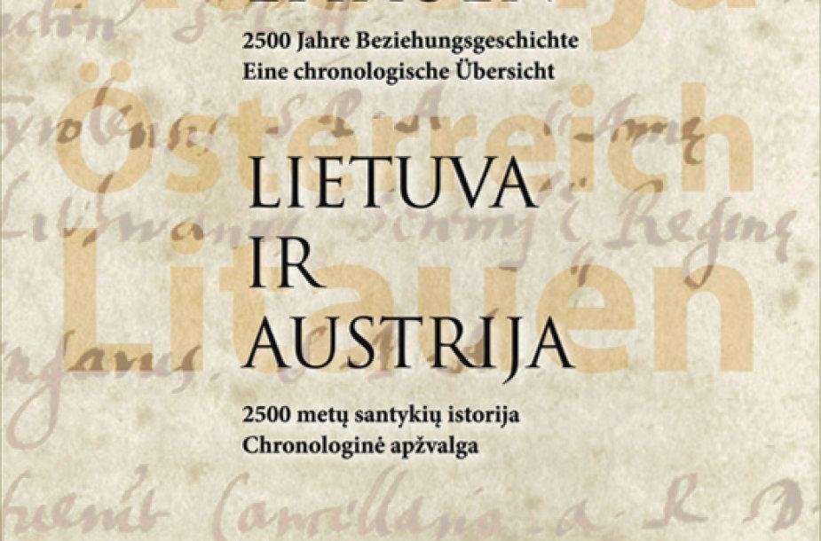 """Knygos """"Lietuva ir Austrija. 2500 metų santykių istorija. Chronologinė apžvalga"""""""
