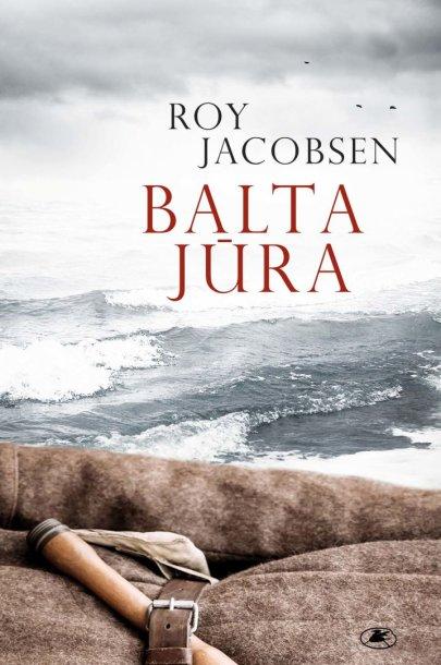 """Roy Jacobsen """"Balta jūra"""""""