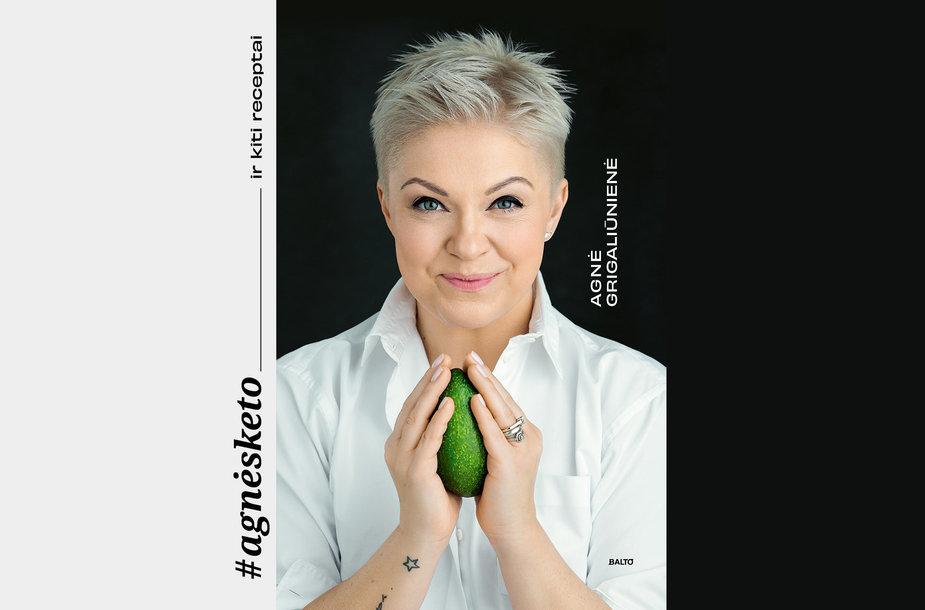 """Agnė Grigaliūnienė """"#agnėsketo... ir kiti receptai"""""""