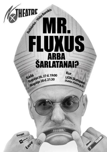 "Spektaklis ""MR.FLUXUS"" arba ""ŠARLATANAI?"""
