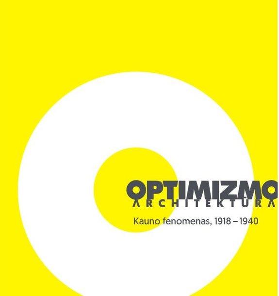 """Optimizmo architektūra Kauno fenomenas, 1918–1940"""