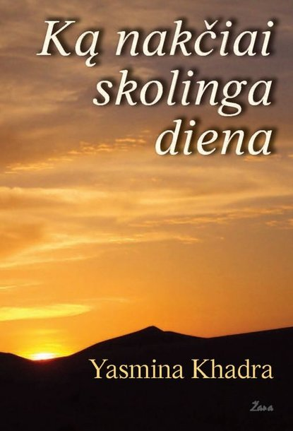 """Yasmina Khadra knyga """"Ką nakčiai skolinga diena"""""""