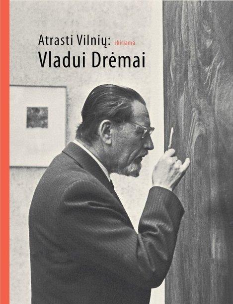 """Knyga """"Atrasti Vilnių: skiriama Vladui Drėmai"""""""