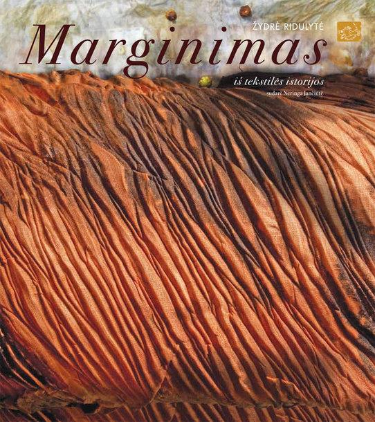 """Knyga """"Marginimas. Iš tekstilės istorijos"""""""