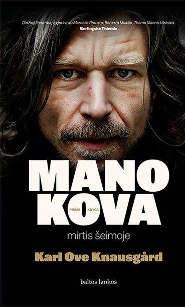 """Karl Ove Knausgård """"Mano kova. Mirtis šeimoje"""""""