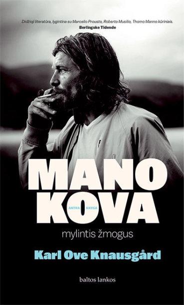 """Karlas Ove Knausgårdas """"Mano kova. Mylintis žmogus"""""""
