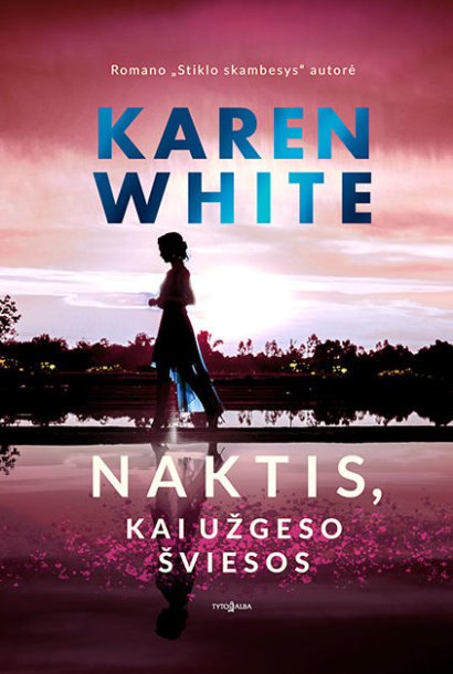 """Karen White """"Naktis, kai užgeso šviesos"""""""