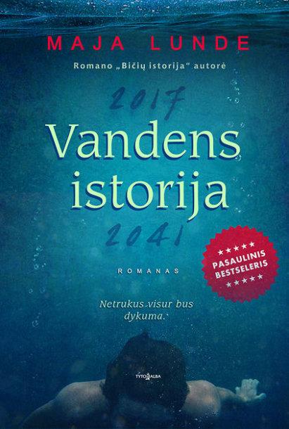 "Maja Lunde ""Vandens istorija"""