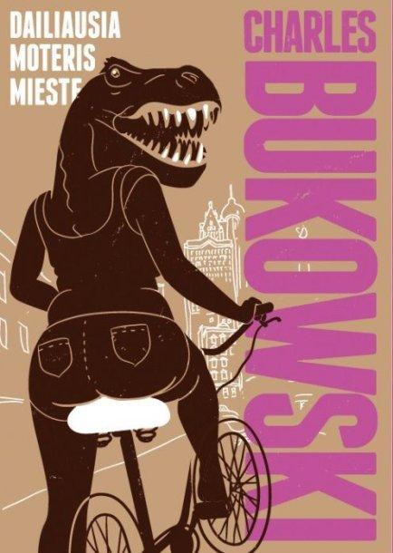 """Charles Bukowski """"Dailiausia moteris mieste"""""""