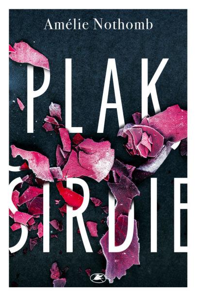 "Amélie Nothomb romanas ""Plak, širdie"", viršelio dailininkė Milena Liutkutė-Grigaitienė"