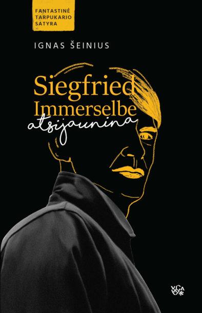 """Igno Šeiniaus knygos """"Siegfried Immerselbe atsijaunina"""" viršelis"""