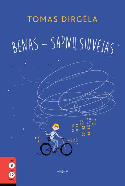"""Tomas Dirgėla """"Benas – sapnų siuvėjas""""."""